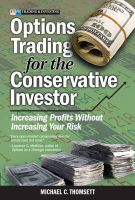 Options Trading for the Conservative Investor: Increasing Profits without Increasing Your Risk: Book by Michael C. Thomsett