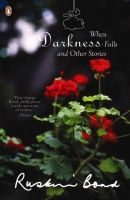 When Darkness Falls And Other Stories: Book by Ruskin Bond