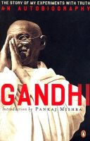 An Autobiography: or the Story of My Experiments with Truth: Book by Mahatma Gandhi , Mahadev Desai