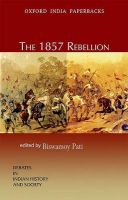 The 1857 Rebellion: Book by Biswamoy Pati