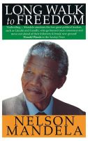 A Long Walk to Freedom: The Autobiography of Nelson Mandela: Book by Nelson Mandela