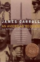 An American Requiem: God, My Father, and the War That Came Between Us: Book by James Carroll