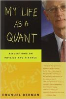 My Life as a Quant: Reflections on Physics and Finance: Book by Emanuel Derman