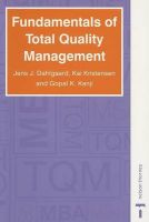 Fundamentals of Total Quality Management: Book by G.K. Kanji , J. J. Dhalgaard , K. Kristensen