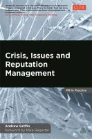 Crisis, Issues and Reputation Management: A Handbook for PR and Communications Professionals: Book by Andrew Griffin