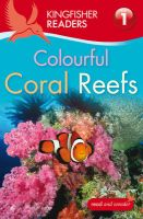 Kingfisher Readers: Colourful Coral Reefs (Level 1: Beginning to Read):Book by Author-Thea Feldman