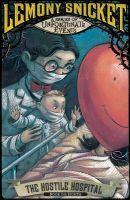 The Hostile Hospital: Book by Lemony Snicket