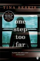 One Step Too Far: Book by Tina Seskis