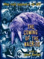 The Coming of the Walrus: Book by James Riordan (University of Surrey University of Worcester University of Worcester University of Worcester University of Worcester University of Worcester University of Surrey University of Worcester University of Worcester University of Surrey University of Surrey)