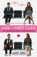 Love at First Click: The Ultimate Guide to Online Dating: Book by Laurie Davis