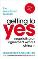 Getting To Yes: Negotiating An Agreement Without Giving In: Book by Roger Fisher , William Ury