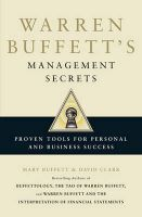 Warren Buffett's Management Secrets: Proven Tools for Personal and Business Success: Book by Mary Buffett,David Clark