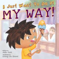 I Just Want to Do it My Way!: Book by Julia Cook
