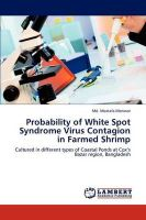 Probability of White Spot Syndrome Virus Contagion in Farmed Shrimp: Book by Md. Mostafa Monwar
