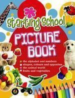 Starting School Picture Book: Book by Sterling Publishers