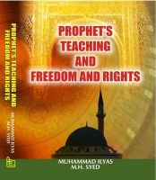 Prophet's Teaching and Freedom and Rights: Book by Ilyas Muhammad