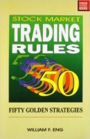 Stock Market Trading Rules: Book by William F. Eng