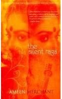 The Silent Raga:Book by Author-Ameen Merchant