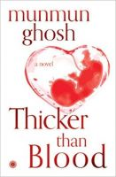 Thicker than Blood (English) (Paperback): Book by Munmun Ghosh