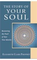 The Story of Your Soul: Recovering the Pearl of Your True Identity[Paperback]: Book by Elizabeth Clare Prophet