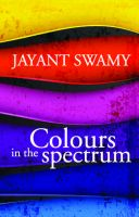 Colours in the Spectrum: Book by Jayant Swamy