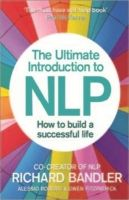 The Ultimate Introduction to NLP: How to Build a Successful Life: Book by Richard Bandler,Alessio Roberti,Owen Fitzpatrick