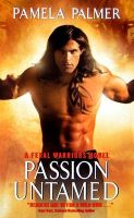 Passion Untamed: A Feral Warriors Novel: Book by Pamela Palmer