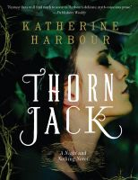 Thorn Jack: A Night and Nothing Novel: Book by Katherine Harbour