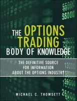 The Options Trading Body of Knowledge: The Definitive Source for Information About the Options Industry: Book by Michael C. Thomsett