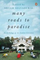 Many Roads to Paradise : An Anthology of Sri Lankan Literature