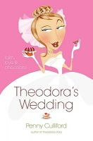 Theodora's Wedding: Faith, Love, and Chocolate: Book by Penny Culliford