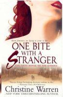 One Bite with a Stranger: Book by Christine Warren
