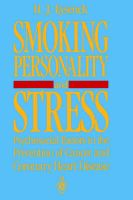 Smoking, Personality and Stress: Psychosocial Factors in the Prevention of Cancer and Coronary Heart Disease: Book by H. J. Eysenck
