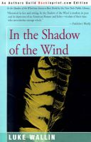 In the Shadow of the Wind: Book by Luke Wallin