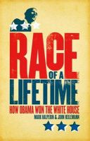 Race of a Lifetime: How Obama Won the White House:Book by Author-Mark Halperin,John Heilemann