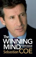 The Winning Mind: My Inside Track on Great Leadership: Book by Sebastian Coe