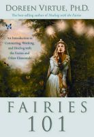 Fairies 101: An Introduction to Connecting, Working, and Healing with the Fairies and Other Elementals:Book by Author-Doreen Virtue