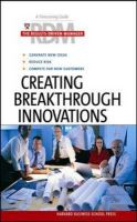 Creating Breakthrough Innovations: Book by Harvard Business School Press