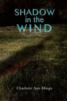 Shadow in the Wind: Book by Charlotte Ann Minga