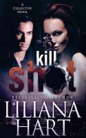 Kill Shot: A Collective Novel: Book by Liliana Hart