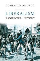 Liberalism: A Counter-History: Book by Domenico Losurdo , Gregory Elliott