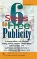 6 Steps to Free Publicity: Book by Marcia Yudkin