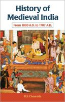 History of Medieval India - From 1000 A.D. to 1707 A.D.:Book by Author-R. S. Chaurasia