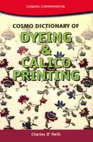 Cosmo Dictionary of Dyeing and Calico Printing: Book by O'Neill, C.