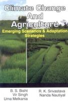 Climate Change and Agriculture: Emerging Scenarios and Adaptation Strategies: Book by Bisht, B S et al eds