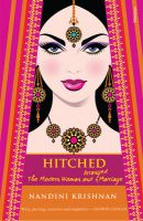 Hitched : The Modern Women and Arranged Marriage