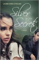 Silver is for Secrets: Book by Laurie Faria Stolarz