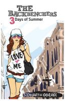 The Backbenchers - 3 Days of Summer : Book by Sidharth Oberoi
