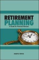 RETIREMENT PLANNING:Book by Author-MADHU SINHA