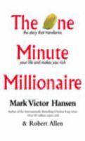 The One Minute Millionaire: Book by Mark Victor Hansen , Robert Allen